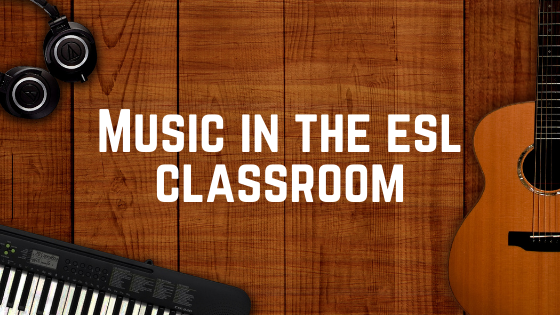 Music in the ESL Classroom